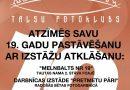 24.februārī plkst. 16:00 Talsu fotoklubs atzīmēs savu 19.gadu pastāvēšanu ar izstāžu atklāšanu