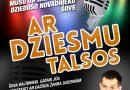 """23.martā plkst.19:00 dziedošo talsinieku un kaimiņu novadnieku šovs """"Ar dziesmu Talsos"""""""