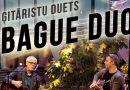 """10.augustā plkst. 19:00 Radošajā sētā ģitāristu dueta """"Bague Duo""""- Aivara Hermaņa un Ērika Upenieka koncerts"""